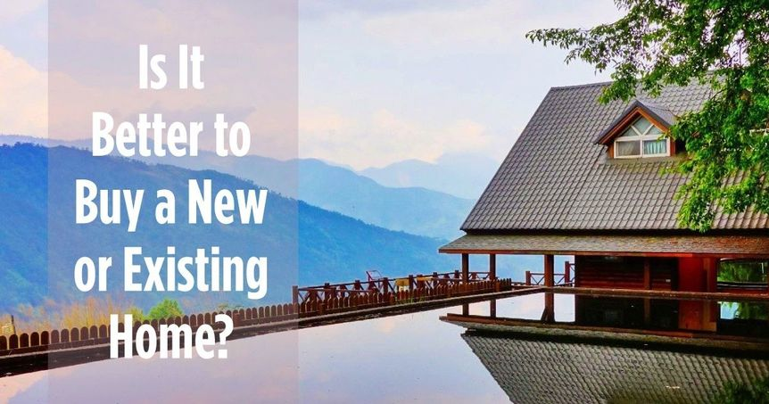 Buy a new or existing home