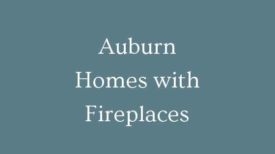 Auburn homes with fireplaces