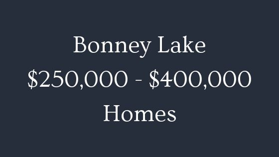 Bonney Lake 250000 to 400000 homes