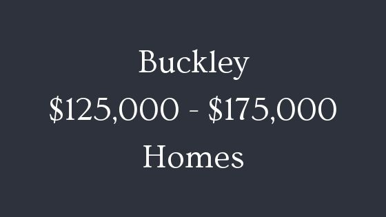 Buckley 125000 to 175000 homes for sale
