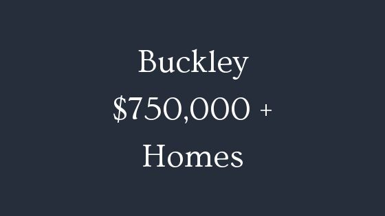 Buckley 750000 homes for sale