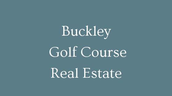Buckley Golf Course homes for sale
