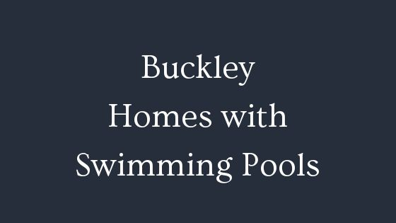 Buckley homes with swimming pools
