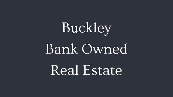 Buckley bank owned real estate
