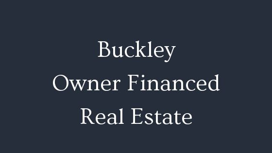 Buckley owner financed real estate