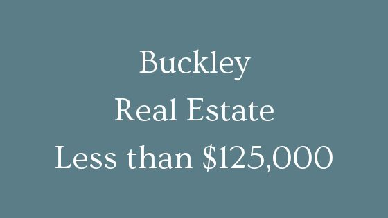 Buckley real estate less than 125000
