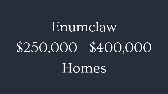 Enumclaw 250000 to 400000 homes