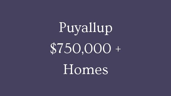 Puyallup 750000 homes