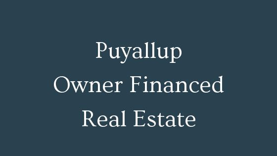 Puyallup owner financed real estate