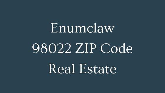 Enumclaw 98022 ZIP Code Real Estate