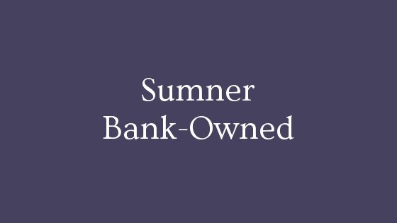 Sumner bank owned real estate