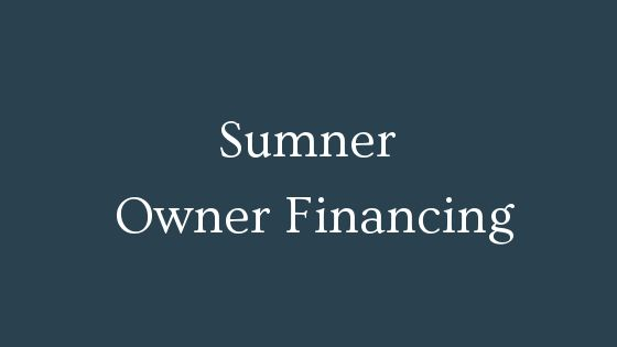 Sumner owner financing real estate