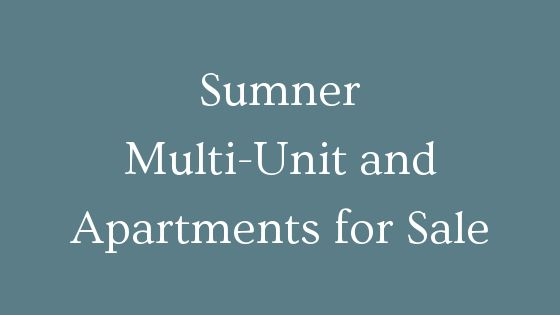 Sumner Multi Unit and Apartments for sale