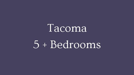 Tacoma five plus bedroom real estate