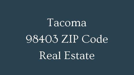 Tacoma 98403 zip code real estate