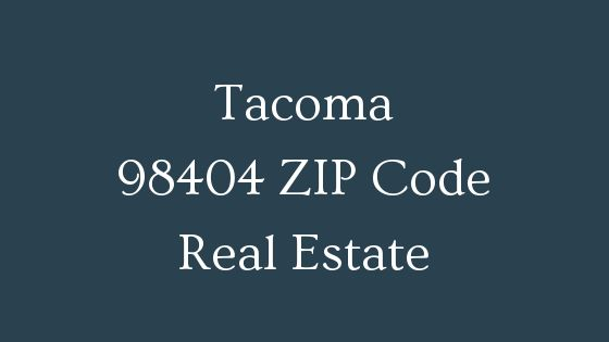 Tacoma 98404 Zip Code real estate