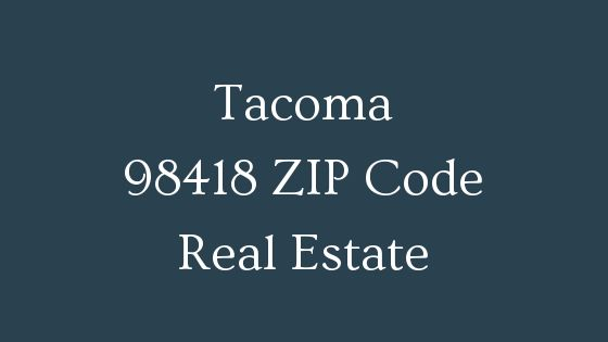 Tacoma 98418 Zip code real estate