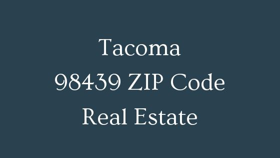 Tacoma 98439 Zip Code Real estate