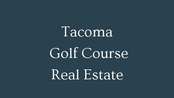 Tacoma golf course real estate
