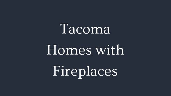 Tacoma real estate with fireplaces