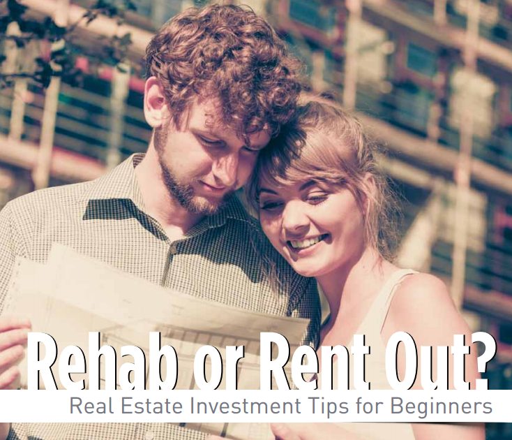 Rehab or Rent Out