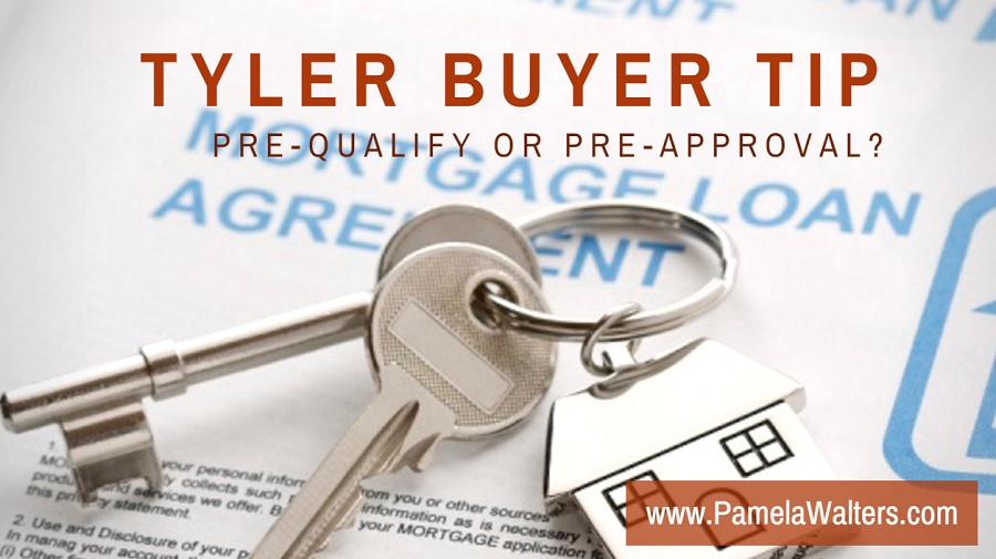 Tyler Buyer Tip: Pre-Qualify or Pre-Approval