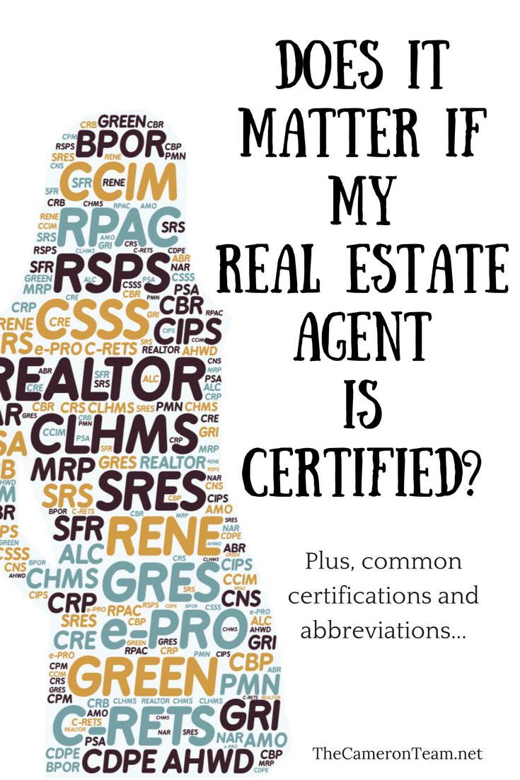 Does It Matter If My Real Estate Agent Is Certified The Cameron Team