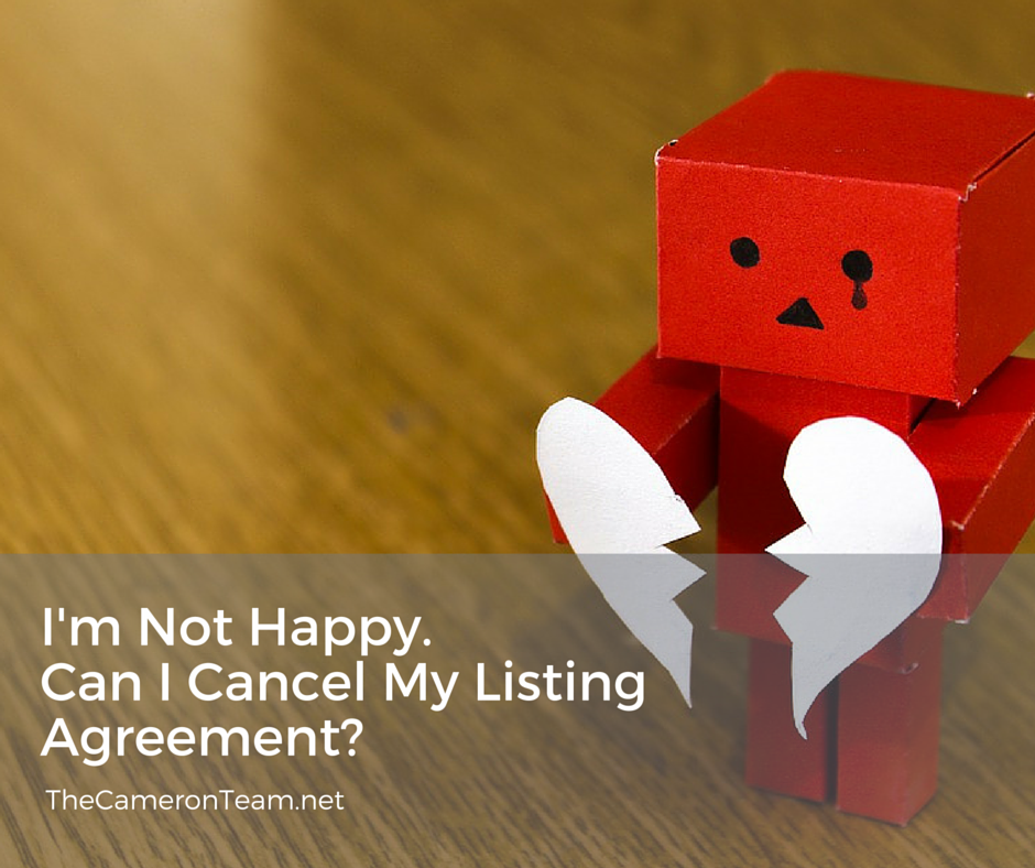 Im Not Happy Can I Cancel My Listing Agreement The Cameron Team