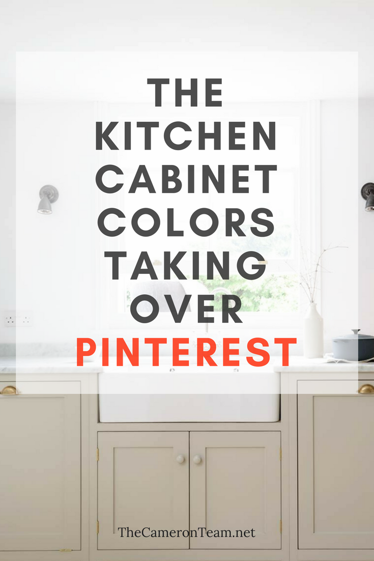 The Kitchen Cabinet Colors Taking Over Pinterest The