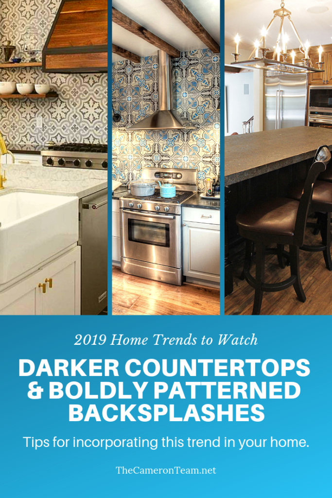 2019 Home Trends to Watch - Warmer, Darker Countertops and Boldly Patterned Backsplashes