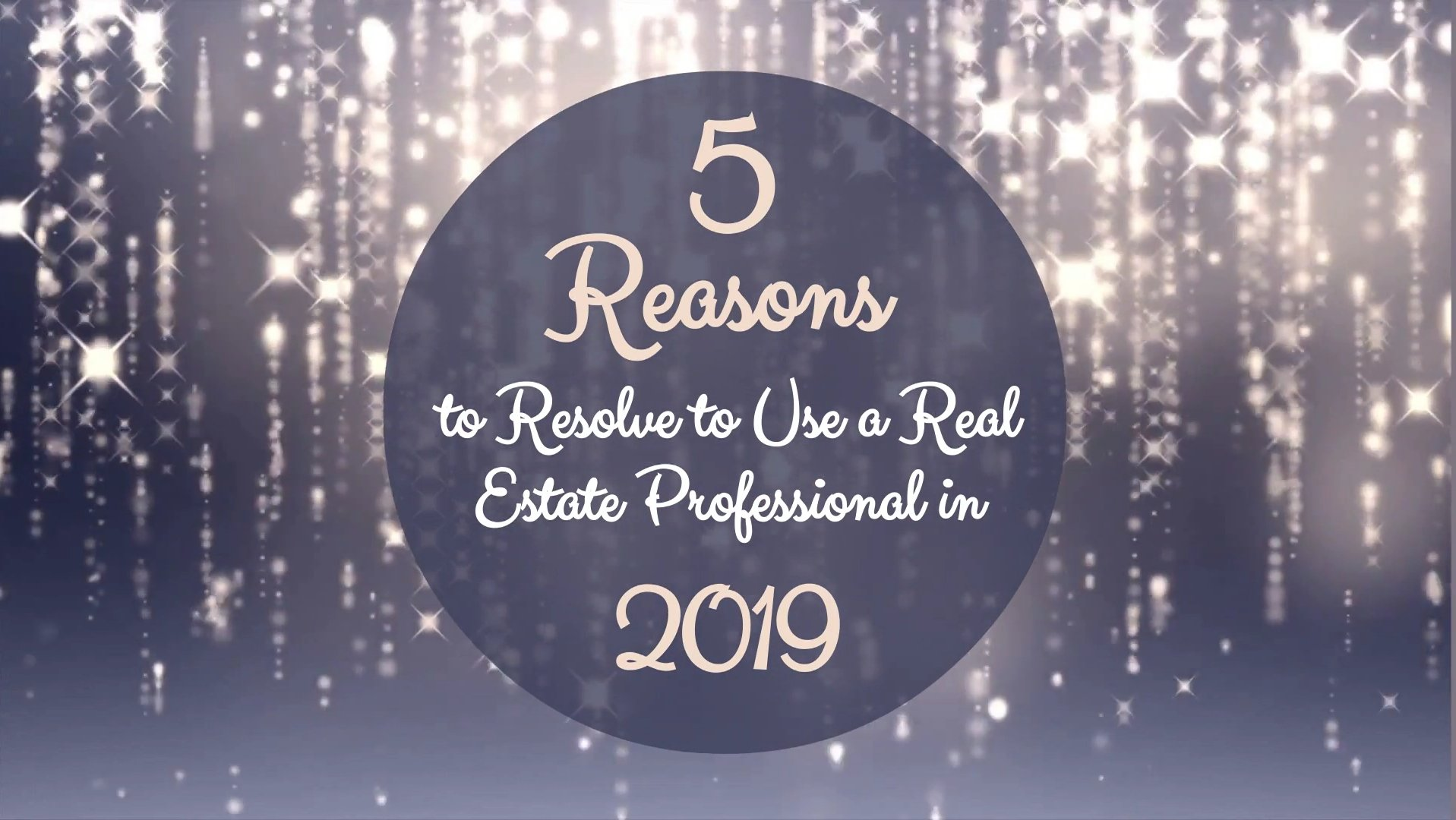 5 Reasons to Resolve to Use a Real Estate Professional in 2019