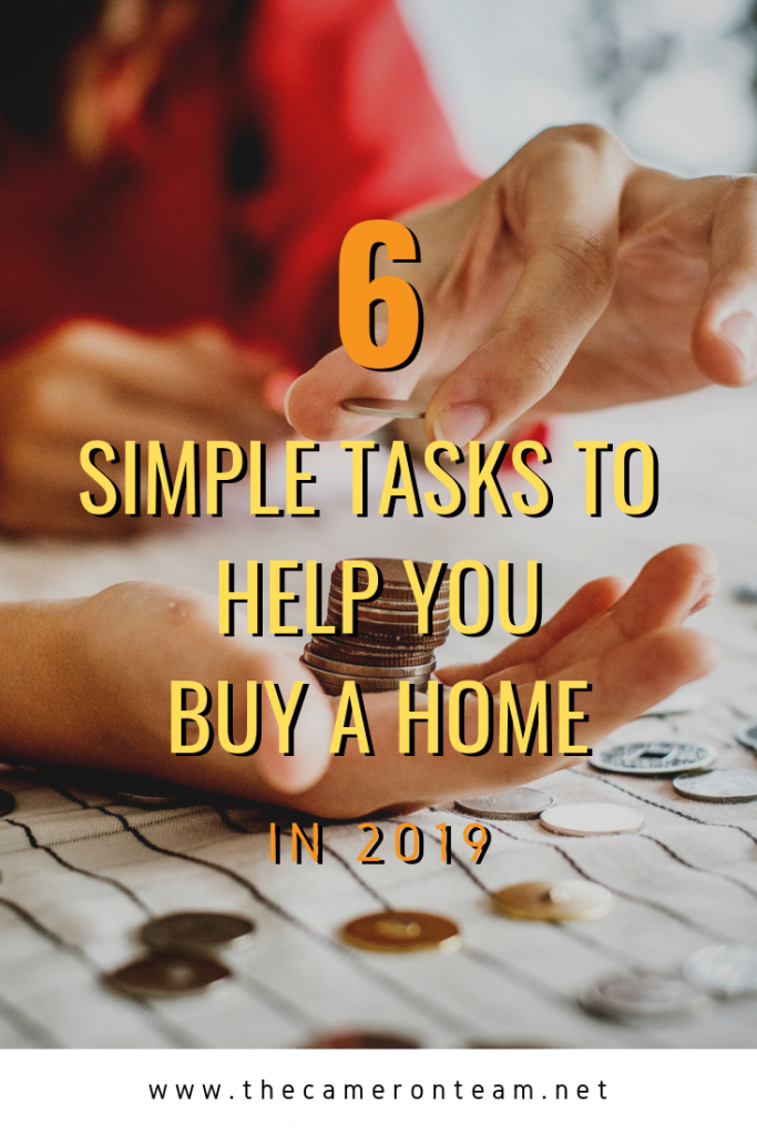 6 Simple Tasks to Help You Buy a Home in 2019
