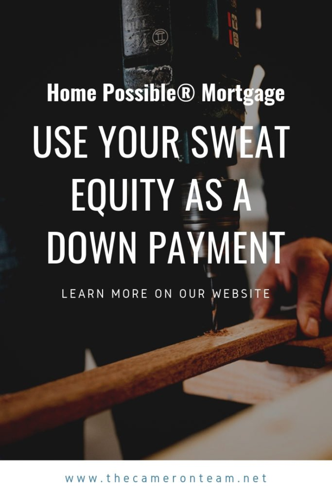 Home Possible® Mortgage: Use Your Sweat Equity as a Down Payment