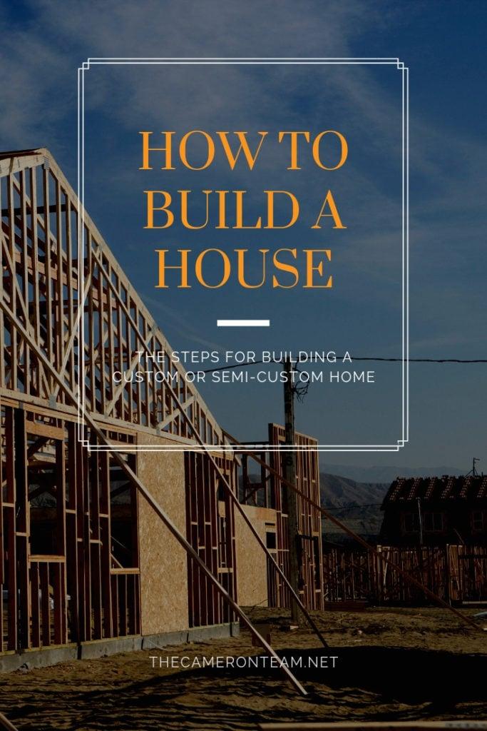 How to Build a House: Building a Custom or Semi-Custom Home