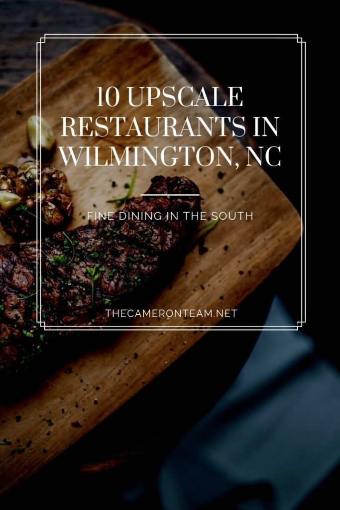 10 Upscale Restaurants in Wilmington NC