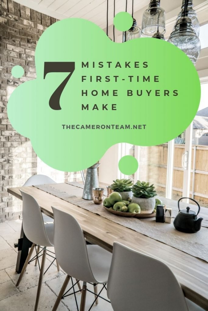 7 Mistakes First-Time Home Buyers Make