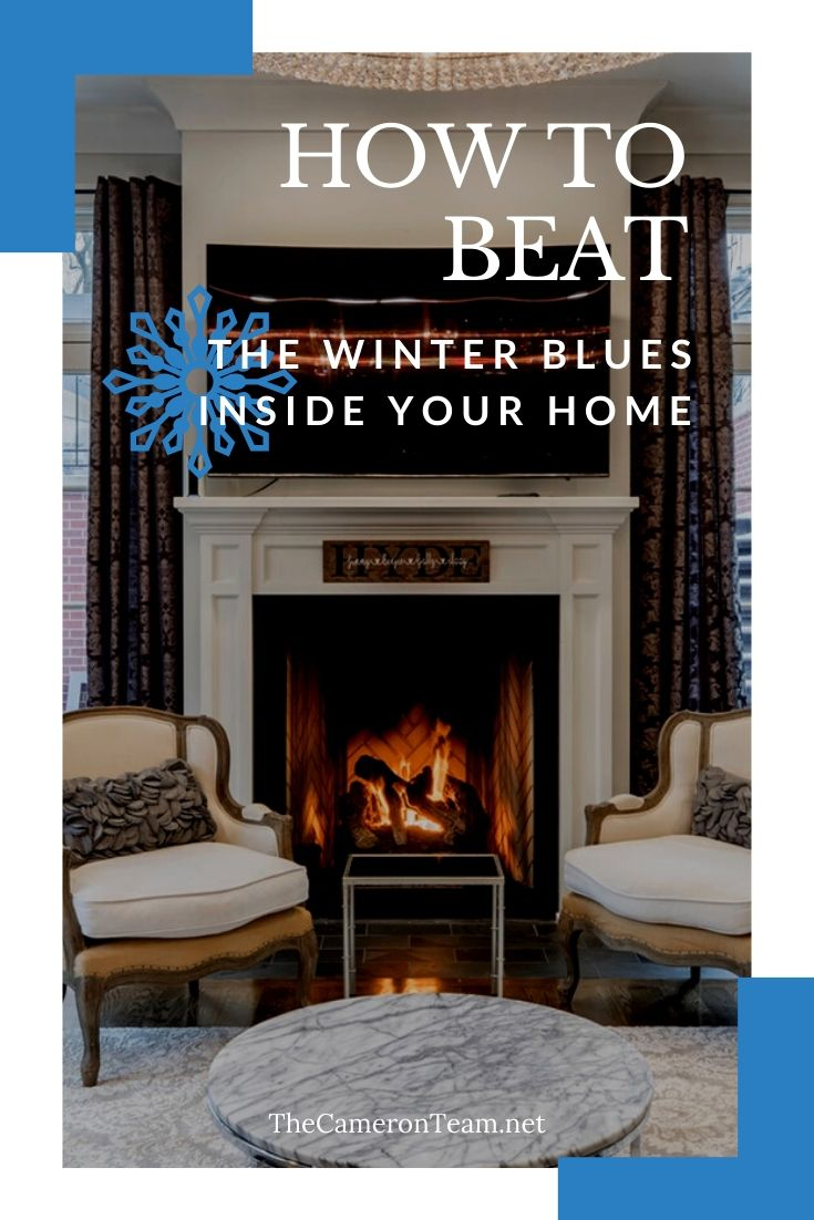 How to Beat the Winter Blues Inside Your Home