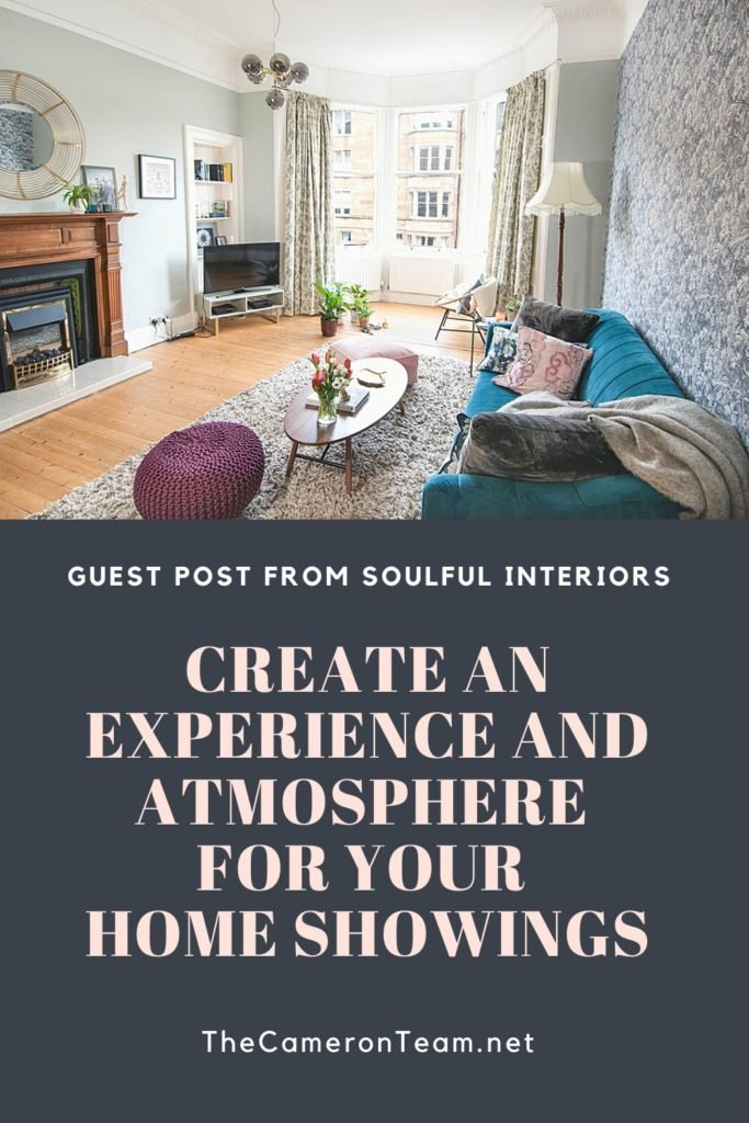 Create an Experience and Atmosphere for Your Home Showings