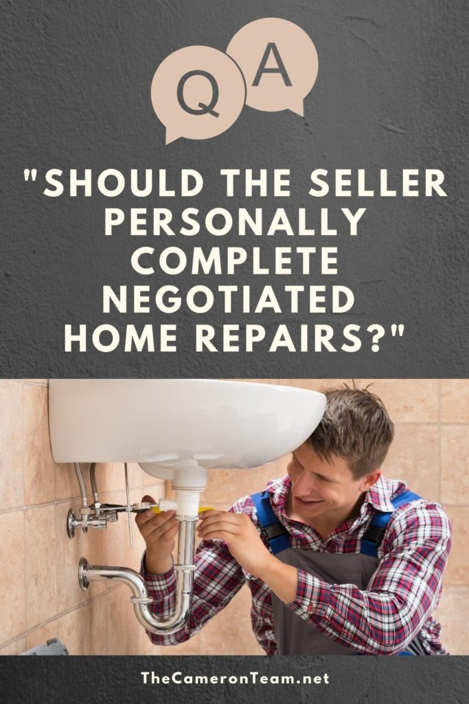 Should the Seller Personally Complete Negotiated Home Repairs