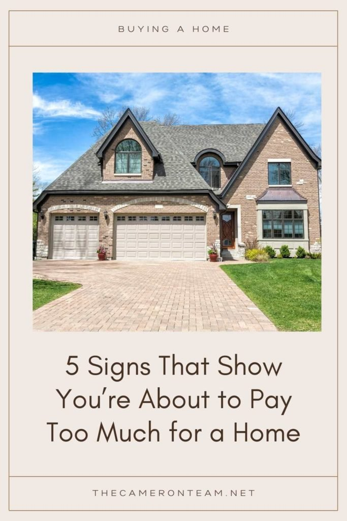 5 Signs That Show You're About to Pay Too Much for a Home