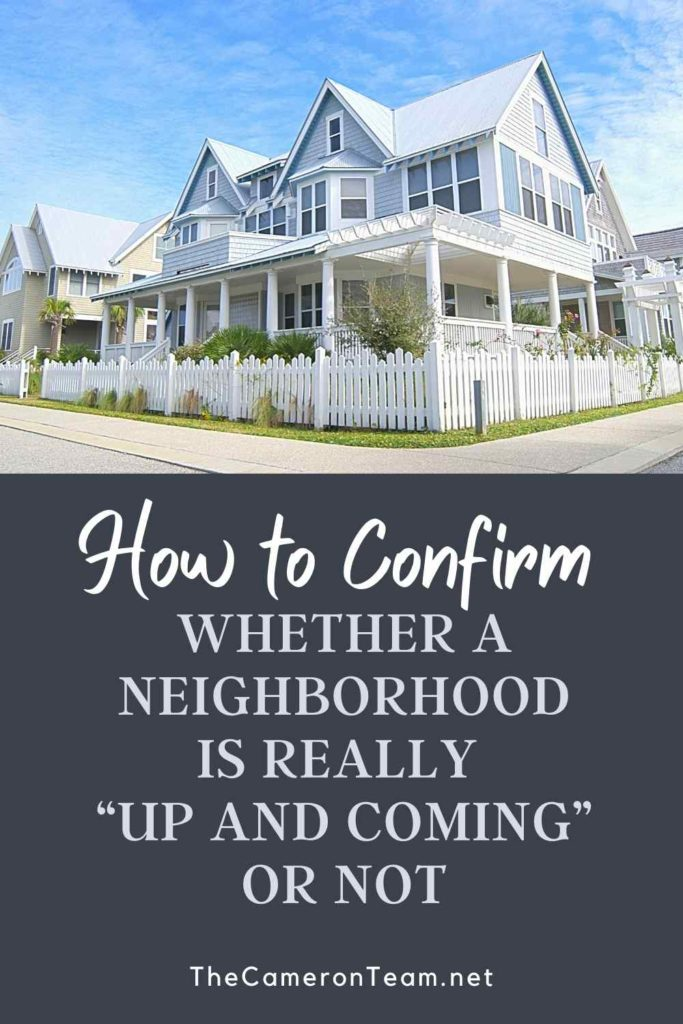"""How to Confirm Whether a Neighborhood is Really """"Up and Coming"""" or Not"""