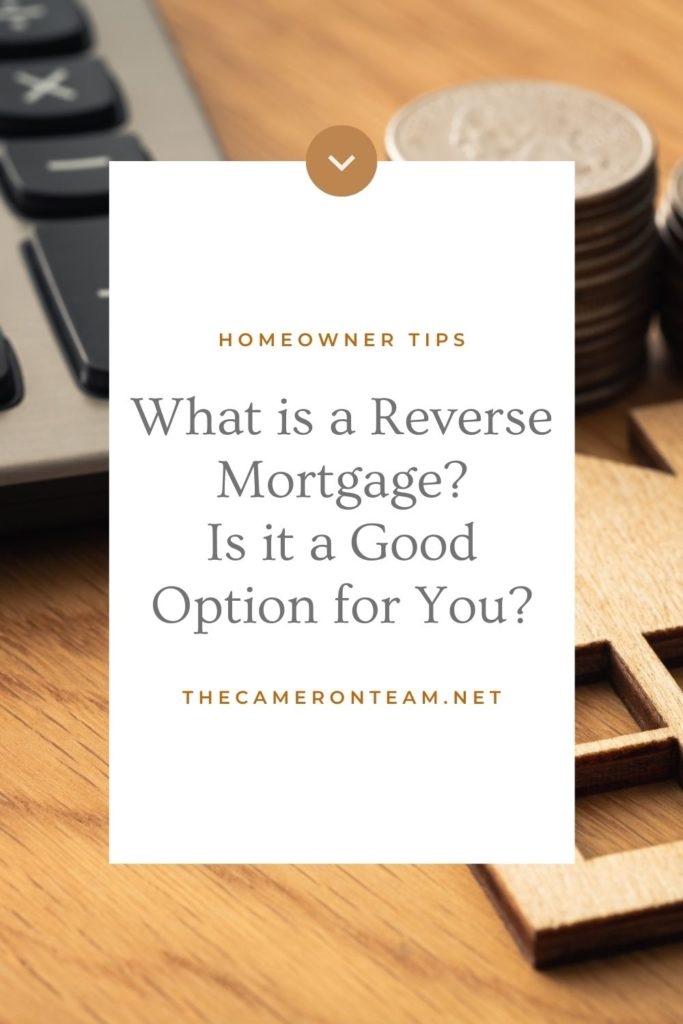 What is a Reverse Mortgage Is it a Good Option for You Pin