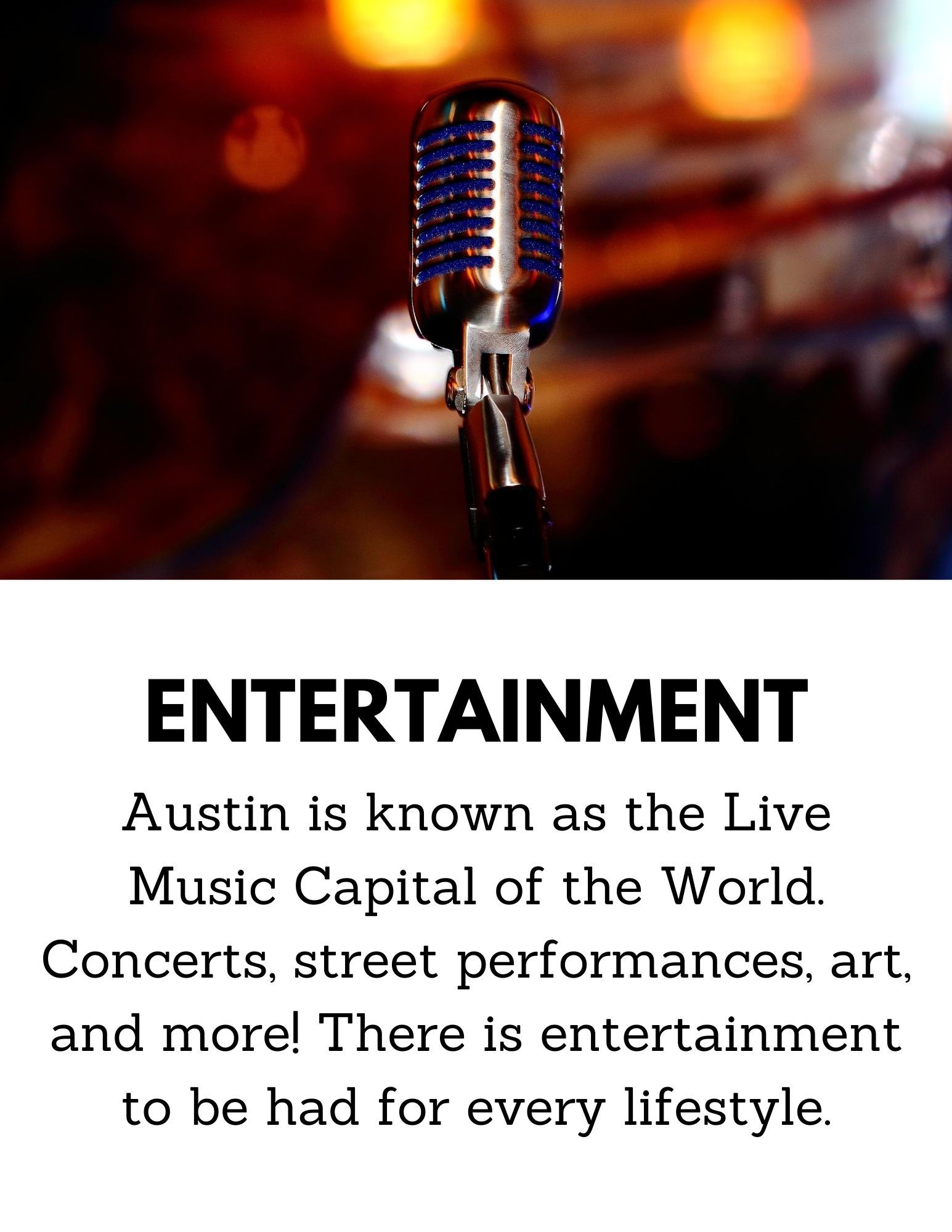 Entertainment Austin is known as the Live Music Capital of the World. Concerts, street performances, art and more! There is entertainment to be had for every lifestyle.