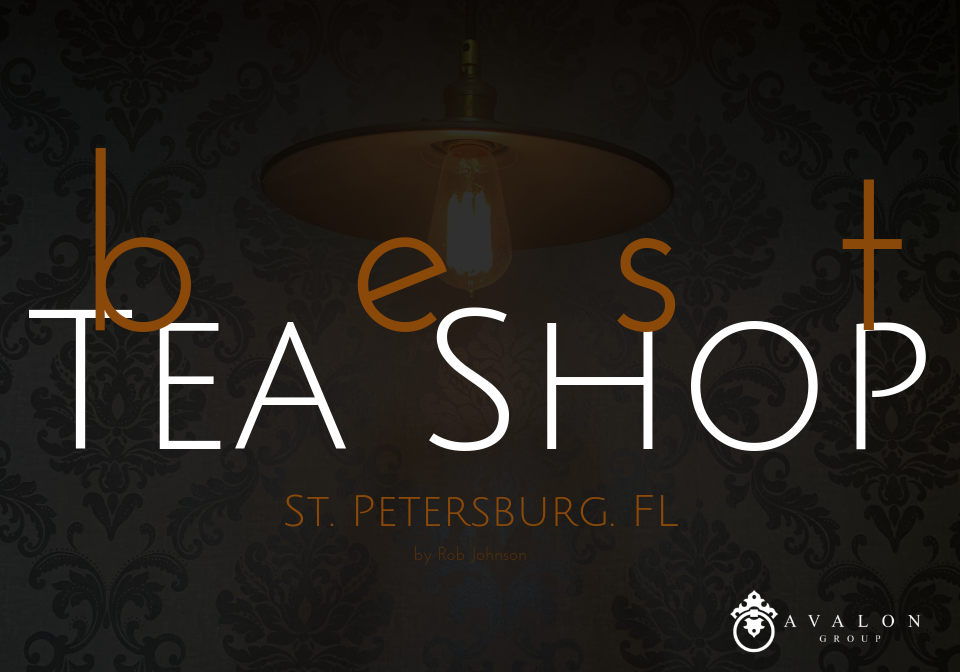 Realtor St Petersburg FL Top Tea Shop Pick