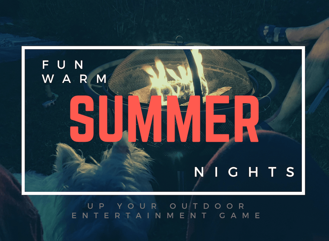 "A west by the fire pit at night. Text says ""Fun Warm Summer Nights"""