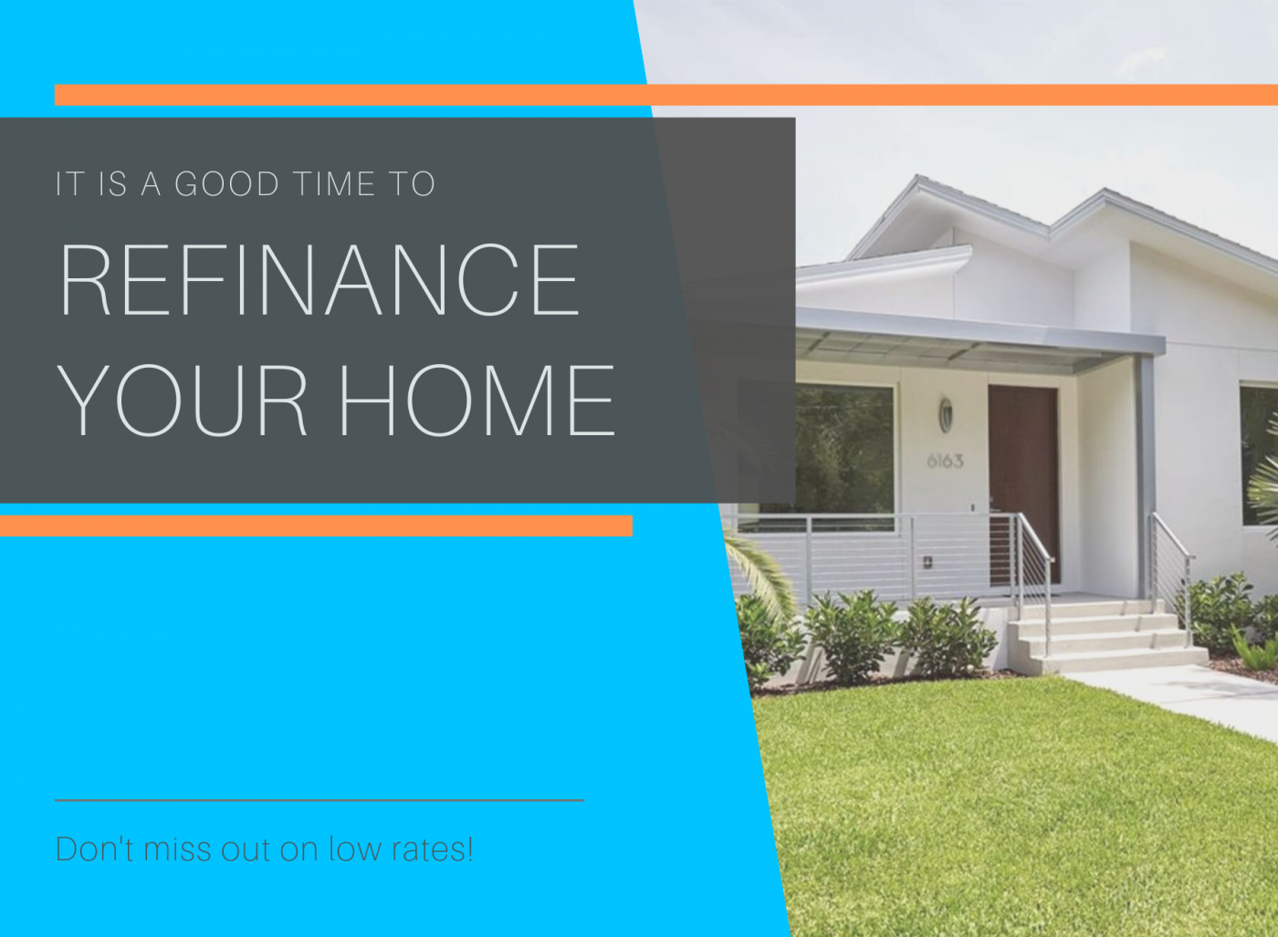 "Refinance Your Home. Cover Picture for article on ""It is a good time to refinance your home"" There is a gray box with silver letters, a blue box, then a mid century modern home in a picture on the right. The house is white with a brown door."